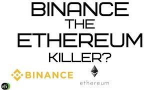 BINANCE THE ETHEREUM KILLER? (FIND OUT WHY)