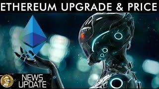 Ethereum Network Upgrade, Price Action, Gaming, & News Updates