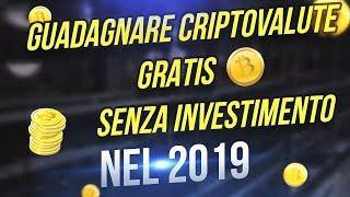 GUADAGNARE CRIPTOVALUTE GRATIS SENZA INVESTIMENTO 2019, Guadagno BITCOIN, Ethereum GRATIS