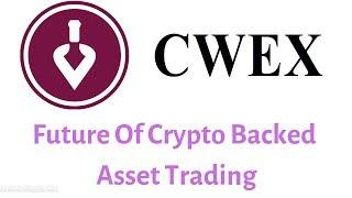 Review ico CWEX – Future Of Crypto Backed Asset Trading