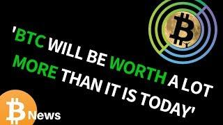 """""""Bitcoin Certainly Going to be Worth A Great Deal More Than It Is Today"""" - Today's Crypto News"""