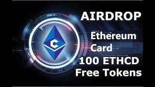 Ethereum Card (AIRDROP) - 100 ETHCD free tokens. Криптовалюта без вложений.