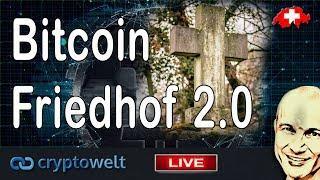 Bitcoin Friedhof 2.0 - Schweigeminute für das Ableben des Bitcoins