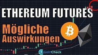 Wiederholt sich die Geschichte von Bitcoin in Ethereum? Ethereum Futures, Bitcoin Allzeithoch, News