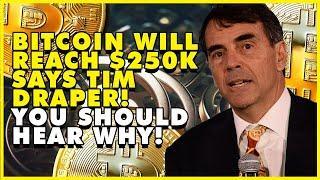 BITCOIN WILL REACH $250K SAYS TIM DRAPER! You Should Hear Why!