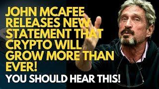 JOHN MCAFEE RELEASES NEW STATEMENT THAT CRYPTO WILL GROW MORE THAN EVER! You Should Hear This!