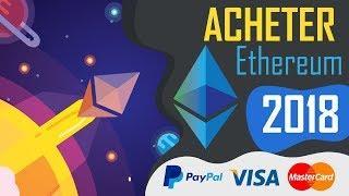 Acheter Ethereum | Acheter des Bitcoins 2018 | PayPal & Carte de Crédit