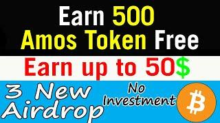 Earn 500 AMOS Token Free | 3 New Airdrop | Free ICO Tokens | kdtalk