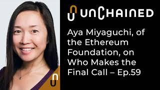 Aya Miyaguchi, of the Ethereum Foundation, on Who Makes the Final Call - Ep.59