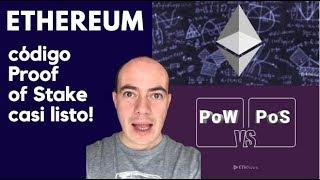 ETHEREUM 2.0 (código Proof of Stake casi listo!)