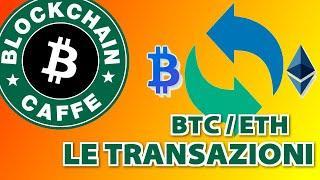 Bitcoin & Ethereum : Transazioni  |  Blockchain Caffe