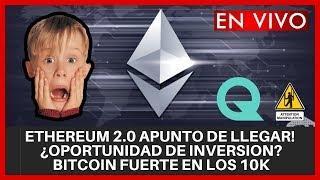 ETHEREUM 2.0 APUNTO DE LLEGAR!  ¿OPORTUNIDAD DE INVERSION?  - BITCOIN FUERTE EN LOS 10K
