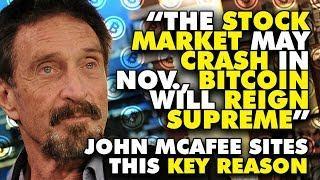 """The STOCK MARKET May CRASH In Nov., BITCOIN Will REIGN SUPREME"" - John McAfee Sites THIS KEY REASON"