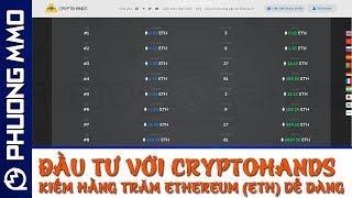 Đầu tư CryptoHands và kiếm hàng trăm Ethereum (ETH) ngon hơn HYIP nhiều