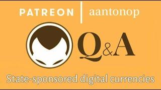 Bitcoin Q&A: State-sponsored digital currencies and trust minimization