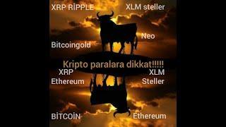 Dikkat altcoinler karar aşamasında! XRP RİPPLE XLM bitcoin Neo ethereum bitcoingold teknik analizi