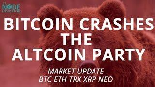 Bitcoin Crashes the Alt Party - Technical Analysis Update for BTC ETH TRX XRP NEO