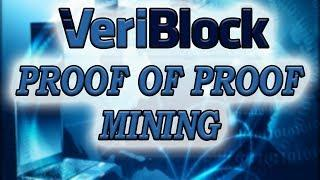 Proof of Proof майнинг VERIBLOCK PoP mining