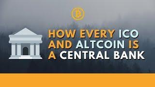 How every ICO and altcoin is a central bank