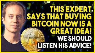 THIS EXPERT SAYS THAT BUYING BITCOIN NOW IS A GREAT IDEA! We Should Listen His Advice!
