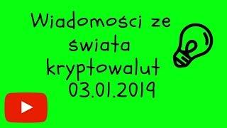 Wiadomości ze świata kryptowalut 03.01.2019 Bitcoin Kryptowaluty przewidywania na 2019