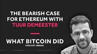 Tuur Demeester's Bearish Case for Ethereum