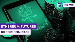 CM News: Ethereum Futures beflügeln Kurs | Bitcoin Kurs vor dem Ausbruch?