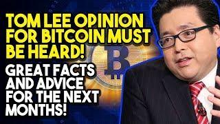TOM LEE OPINION FOR BITCOIN MUST BE HEARD! Great Facts and Advice For The Next Months!