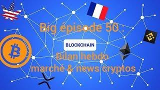 Big Épisode 50: La technologie Blockchain se répand. Bitcoin & ETH : nouveau bear flag?