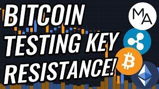 KEY Resistance Being Tested NOW In Bitcoin & Crypto Markets! BTC, ETH, XRP, Crypto & Stocks News!