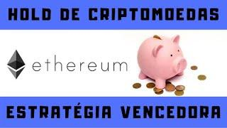 Fácil e Rápido!!! Hold de Criptomoedas | ETHEREUM (ETH)