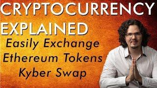 Super Easy Ethereum Token Exchange - Kyber Swap Tutorial - Cryptocurrency Explained - Free Course