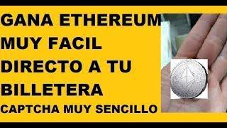 GANA MILES DE ETHEREUM DIRECTO A TU BILLETERA CAPTCHA MUY FACIL 2019