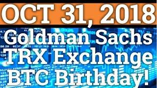 GOLDMAN SACHS SECRETLY ADOPTING CRYPTOCURRENCY? TRON TRX EXCHANGE! BITCOIN BTC PRICE + NEWS 2018