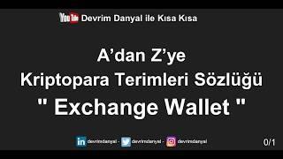Exchange Wallet Nedir ? Kısa Kısa Blockchain Blokzinciri Kriptopara Bitcoin