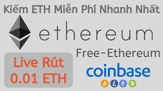 Kiếm ETH Miễn Phí Nhanh Nhất 2019 Với Free-Ethereum| Live Rút 0.01 ETH Về Ví Coinbase | Hocitfree