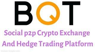 Review ico BQT - Social p2p Crypto Exchange And Hedge Trading Platform