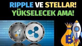 Ripple ve Stellar Ne Olacak?? Bitcoin ve Ethereum Son Durum..