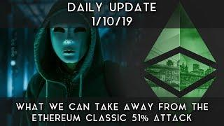 Daily Update (1/10/19) | What we can learn from Ethereum Classic's 51% attack