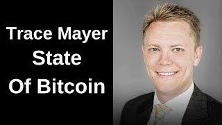 Trace Mayer Interview - State Of Bitcoin Heading Into 2019