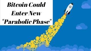 "Bitcoin Could Enter New ""Parabolic Phase"" - Here's Why"