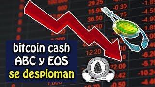 bitcoin cash ABC y EOS se desploman!!, bitcoin cae, noticias y mas