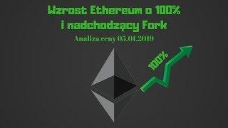 Wzrost Ethereum o 100% i nadchodzący FORK - Analiza ceny Ethereum 05.01.2019