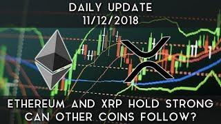 Daily Update (11/12/18) | Ethereum and XRP hold strong, can other coins follow?