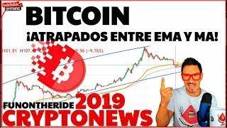 ¡BITCOIN, ATRAPADOS ENTRE LA EMA Y LA MA! /CRYPTONEWS 2019