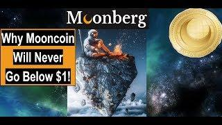 Moonberg Why Mooncoin Will Never Go Below $1 & Different then ICO's!