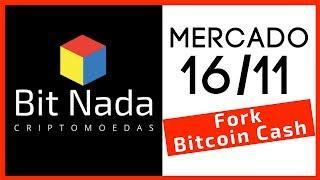 Mercado de Cripto! 16/11 Fork Bitcoin Cash: O que tá rolando? (BCH ABC x BCH SV)