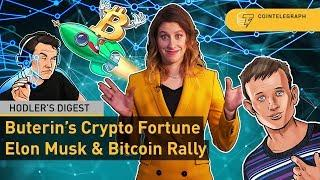 Crypto Rally, Elon Musk Bullish on Bitcoin, Buterin's Cryptocurrency Fortune | Hodler's Digest