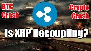 Is Ripple XRP Decoupling from BTC? - Bitcoin & Crypto CRASH