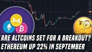 Are Altcoins Set To Gain? | Ethereum Up 22% In September